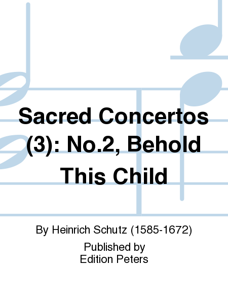 Sacred Concertos (3): No.2, Behold This Child