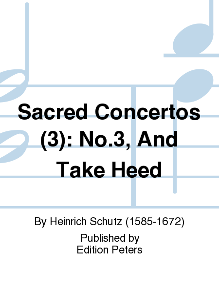 Sacred Concertos (3): No.3, And Take Heed