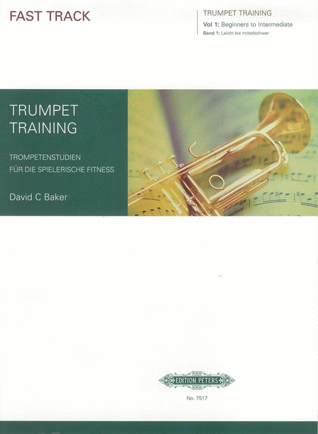 Fast Track Trumpet Training, Vol.1 (Beginners to Intermediate)