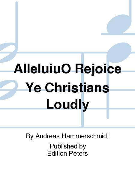 AlleluiuO Rejoice Ye Christians Loudly