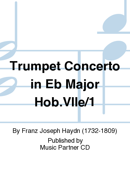 Trumpet Concerto in Eb Major Hob.VIIe/1