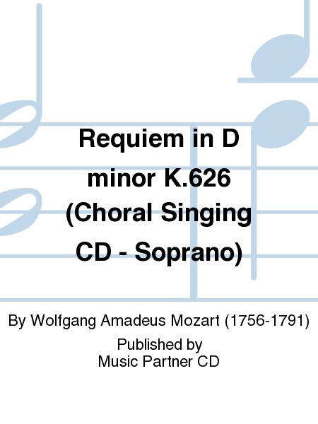 Requiem in D minor K.626 (Choral Singing CD - Soprano)