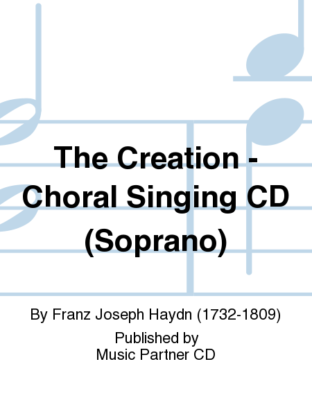 The Creation - Choral Singing CD (Soprano)
