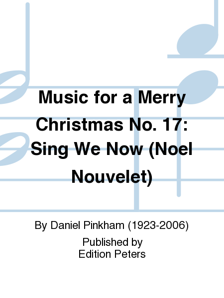Music for a Merry Christmas No. 17: Sing We Now (Noel Nouvelet)