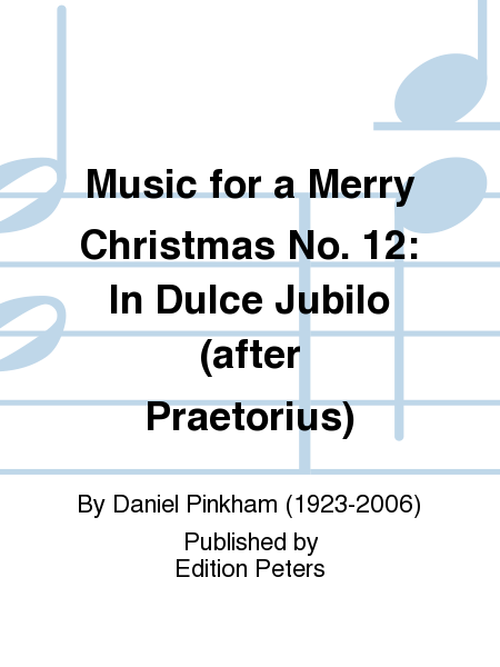 Music for a Merry Christmas No. 12: In Dulce Jubilo (after Praetorius)