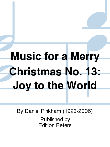 Music for a Merry Christmas No. 13: Joy to the World
