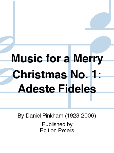 Music for a Merry Christmas No. 1: Adeste Fideles