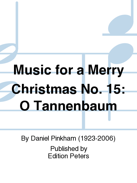 Music for a Merry Christmas No. 15: O Tannenbaum