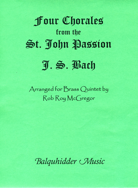 Four Chorales From St. Johns Passion