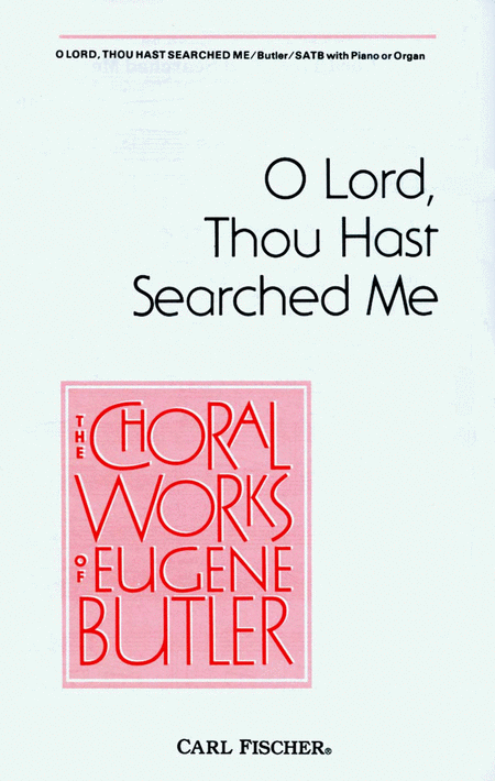 O Lord, Thou Hast Searched Me