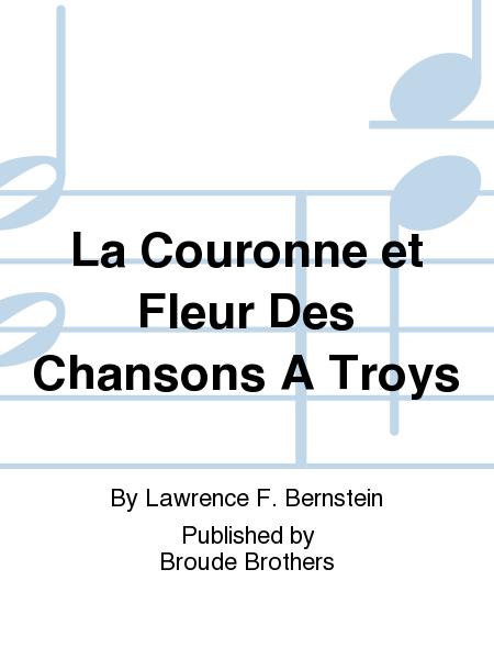 La Couronne et Fleur Des Chansons A Troys