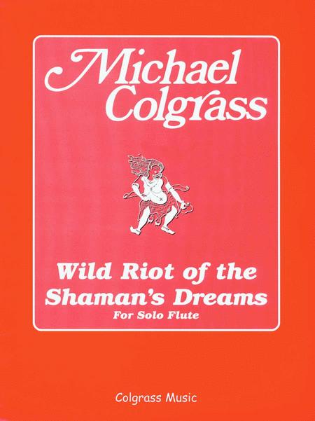Wild Riot of the Shaman's Dreams