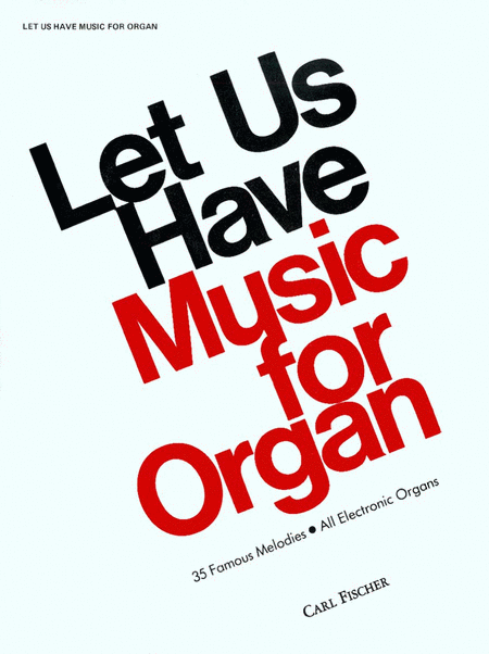 Let Us Have Music For Organ