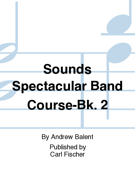 Sounds Spectacular Band Course-Bk. 2
