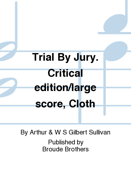 Trial By Jury. Critical edition/large score, Cloth