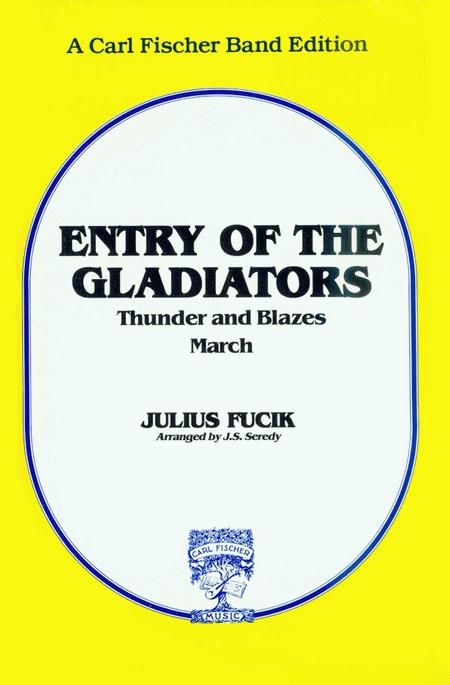 Entry of the Gladiators (Thunder & Blazes)