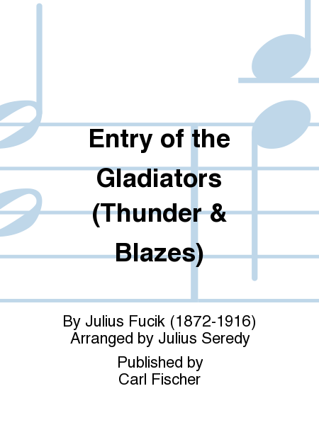 Entry Of The Gladiators - Thunder and Blazes (March)
