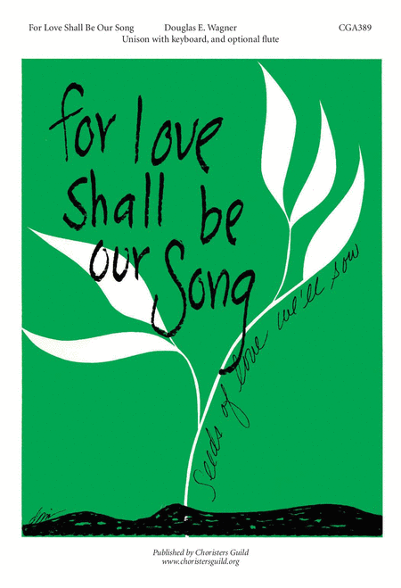 For Love Shall Be Our Song