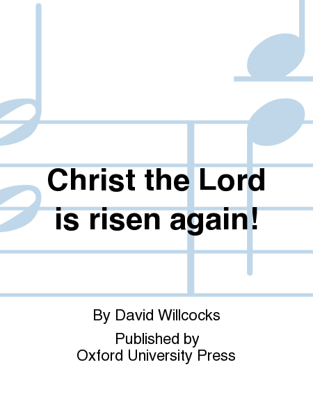 Christ the Lord is risen again!
