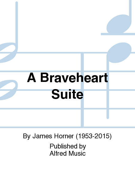 A Braveheart Suite