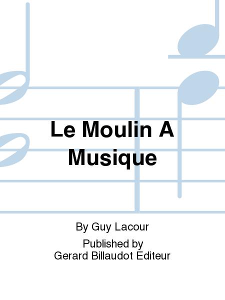 Le Moulin A Musique