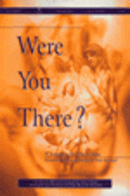 Were You There? (Choral Book)