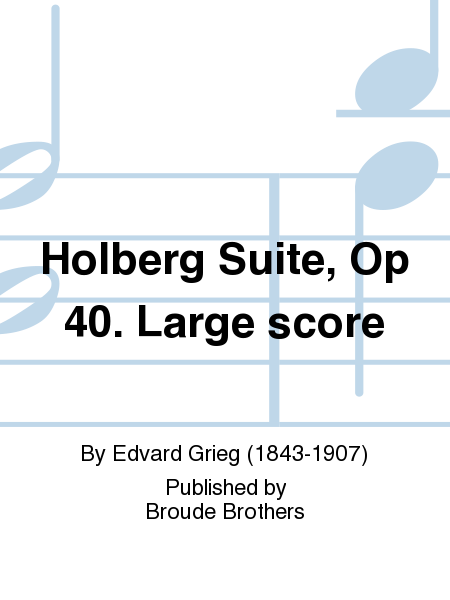 Holberg Suite, Op 40. Large score