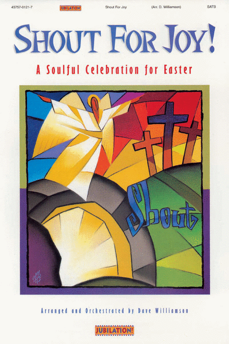 Shout For Joy! A Soulful Celebration For Easter (Choral Book)
