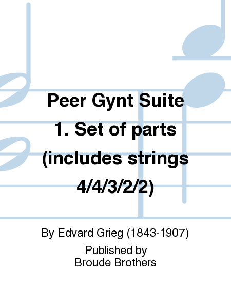 Peer Gynt Suite 1. Set of parts (includes strings 4/4/3/2/2)