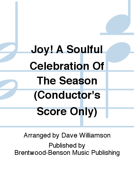 Joy! A Soulful Celebration Of The Season (Conductor's Score Only)