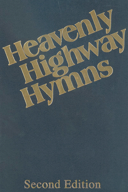 Heavenly Highway Hymns - Second Edition
