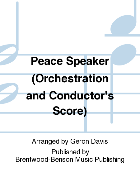 Peace Speaker (Orchestration and Conductor's Score)