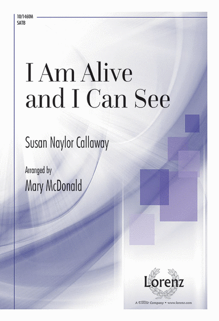 I Am Alive, and I Can See