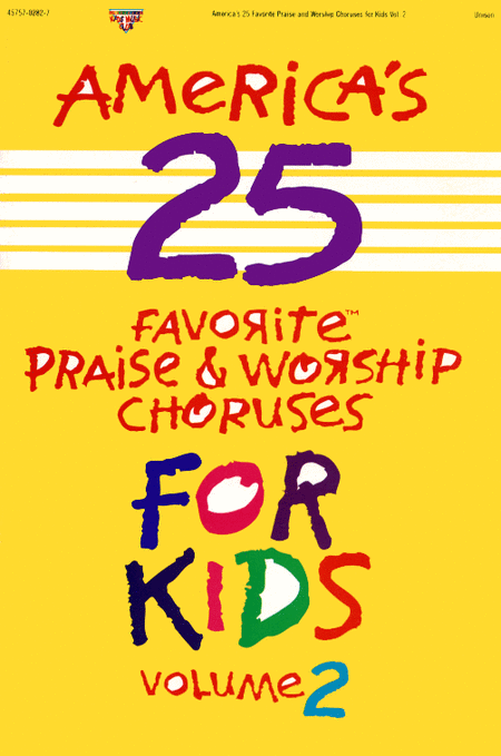 America's 25 Favorite Praise and Worship Choruses For Kids, Vol. 2 (Choral Book)