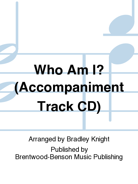 Who Am I? (Accompaniment Track CD)