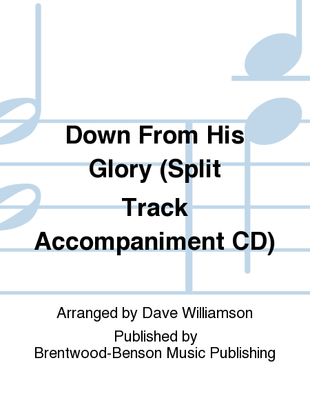 Down From His Glory (Split Track Accompaniment CD)