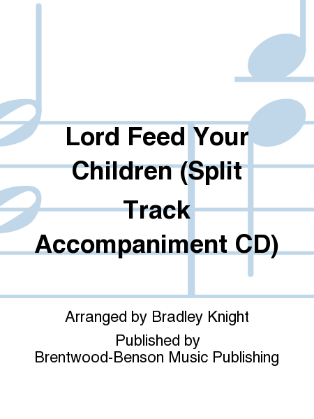 Lord Feed Your Children (Split Track Accompaniment CD)