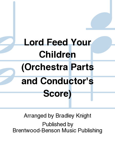 Lord Feed Your Children (Orchestra Parts and Conductor's Score)