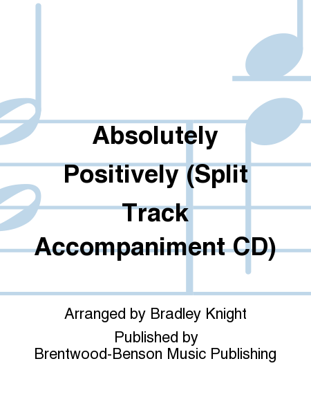 Absolutely Positively (Split Track Accompaniment CD)