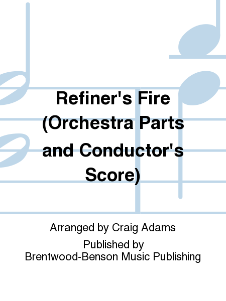 Refiner's Fire (Orchestra Parts and Conductor's Score)