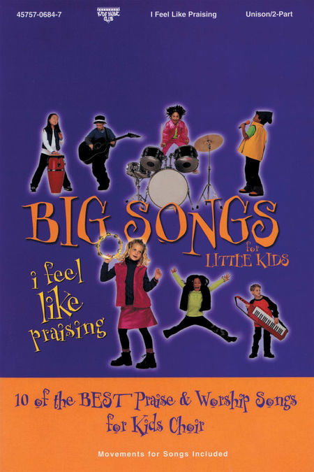Big Songs For Little Kids (I Feel Like Praising) (Choral Book)