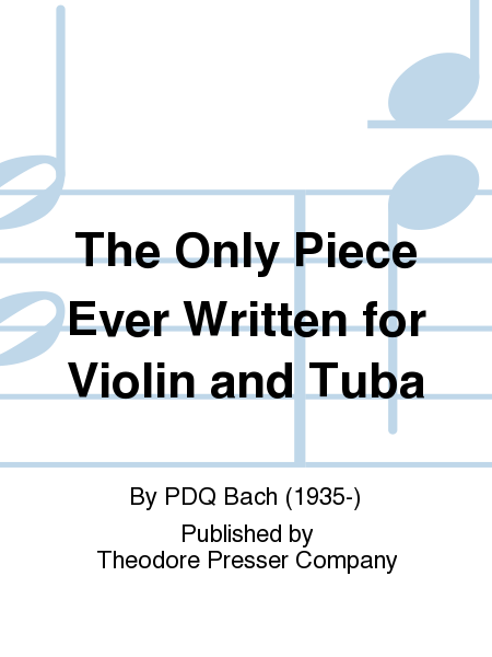 The Only Piece Ever Written For Violin And Tuba