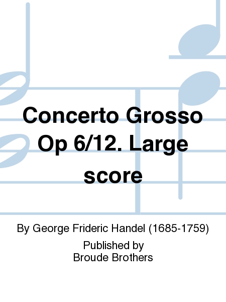 Concerto Grosso Op 6/12. Large score
