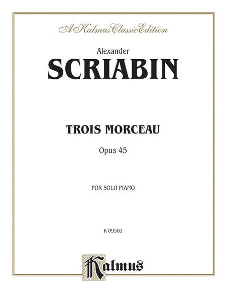 Trois Morceau Op.45