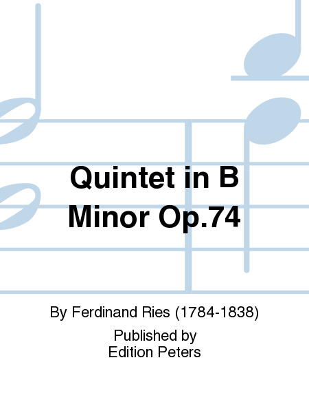 Quintet in B Minor Op. 74