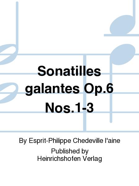 Sonatilles galantes Op. 6 Nos. 1-3