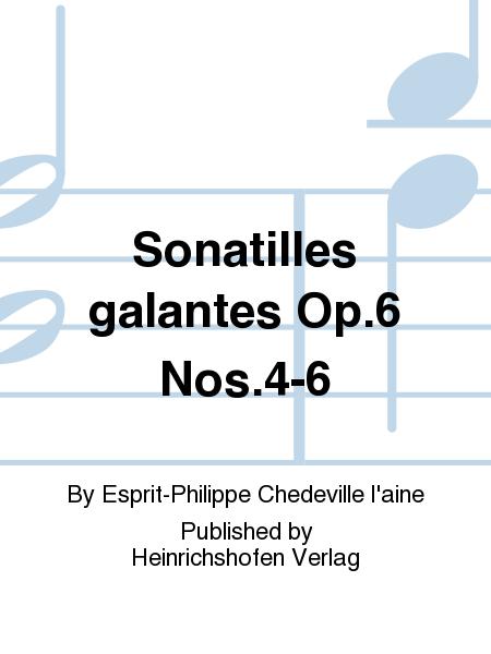 Sonatilles galantes Op. 6 Nos. 4-6