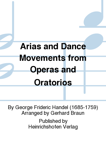 Arias and Dance Movements from Operas and Oratorios