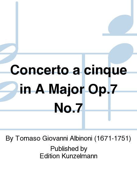 Concerto a cinque in A Major Op. 7 No. 7