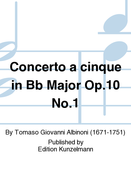 Concerto a cinque in Bb Major Op. 10 No. 1
